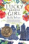 A Conversation with Ruth Behar, author of Lucky Broken Girl
