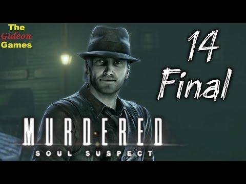 Прохождение Murdered: Soul Suspect HD — Часть 14: Финал (Долг уплачен)