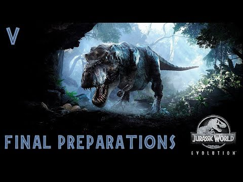 ПОСЛЕДНИЕ ПРИГОТОВЛЕНИЯ ► Jurassic World Evolution ► ПРОХОЖДЕНИЕ #5