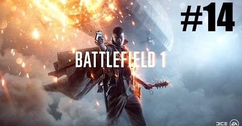 Battlefield 1 прохождение часть 14 — Береги себя