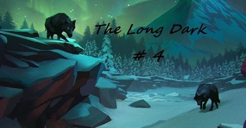 The Long Dark #4