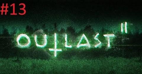 Прохождение Outlast 2 2017 #13 ► кровавый дождь