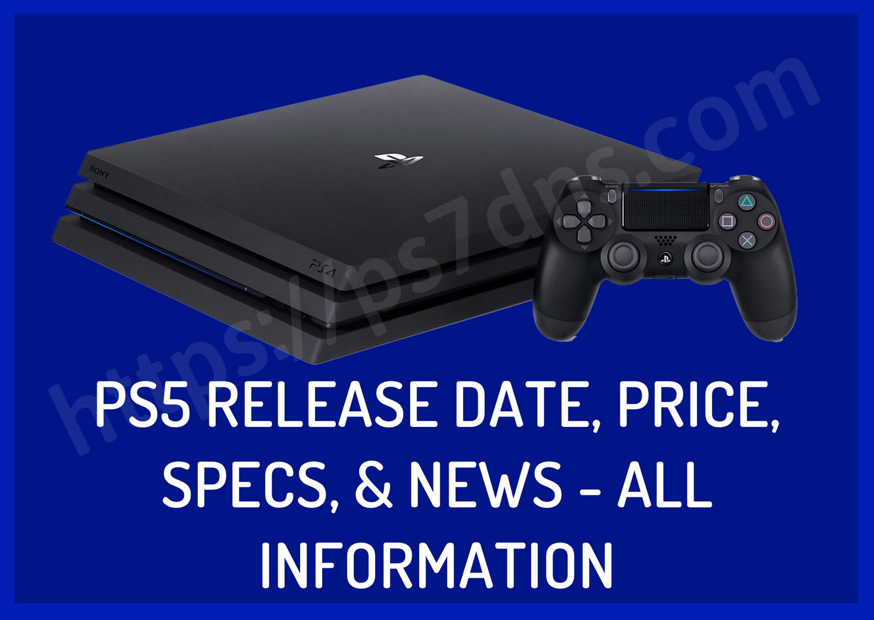 PS5 Release Date, Price, Specs, & News - All Information