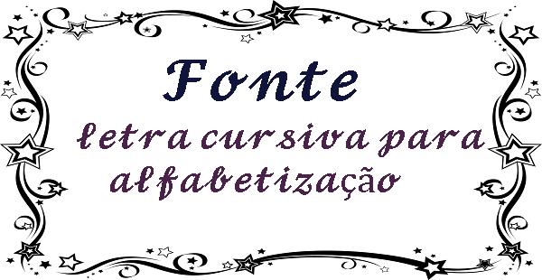 Fonte letra cursiva para alfabetização