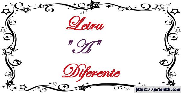 Letra A Diferente