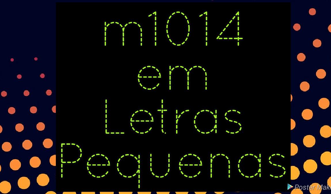 m1014 em Letras Pequenas