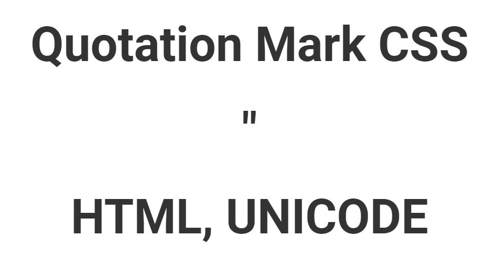 Quotation Mark CSS, HTML, UNICODE