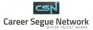 Career Segue Network Logo. 'CSN' on first line. 'Career Segue Network' on second line. 'WHERE TALENT WORKS' indented on third line on white background