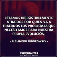 Estamos irresistiblemente atraídos por quien va a traernos los problemas que necesitamos para nuestra evolución