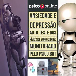 Confira o seu nível de Depressão e Ansiedade no teste auto aplicável de Zung monitorado pelo Psico.Bot