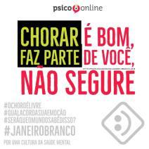 Chorar faz parte - Psico.online - #janeirobranco