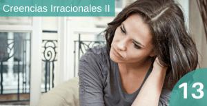 Las 11 Creencias Irracionales (II)