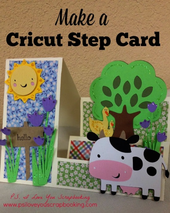 Learn to make a Stair Step Card - A template and instructions are included. Decorate it using a cow, tree, ducks, flowers, and sun from the Cricut.