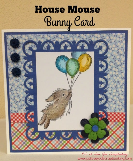 House Mouse Bunny with Balloons Card - This stamp is so sweet and great for many occasions.