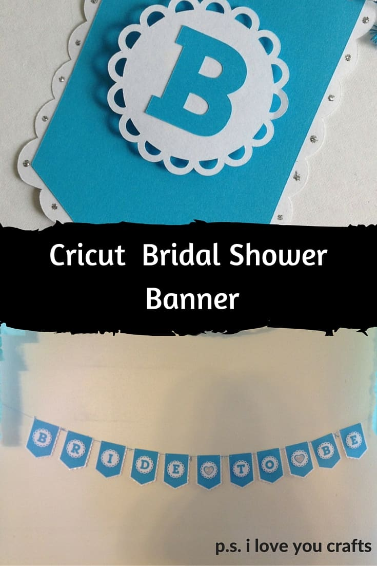Make A Banner With The Cricut Ps I Love You Crafts