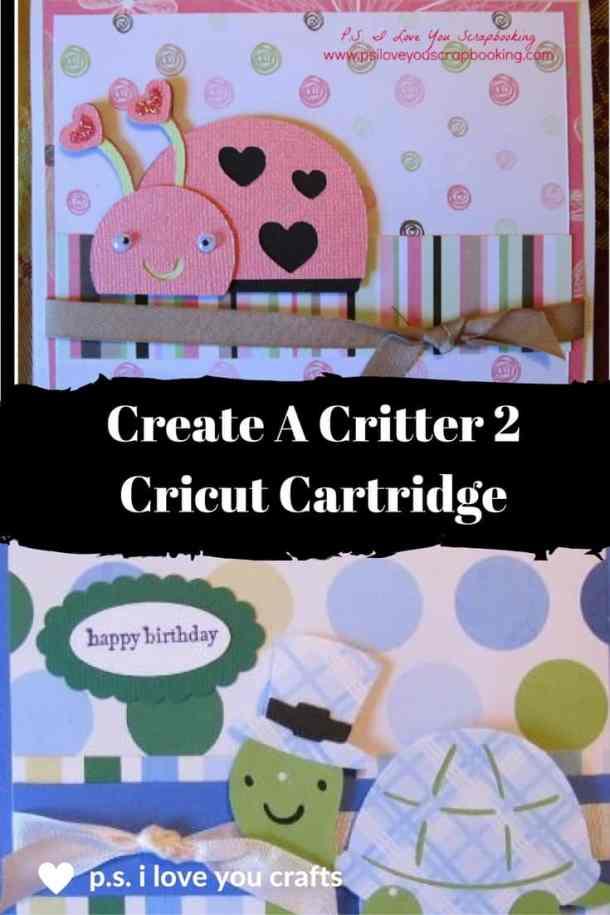 Create A Critter 2 Cricut Cartridge Review - P S  I Love You Crafts
