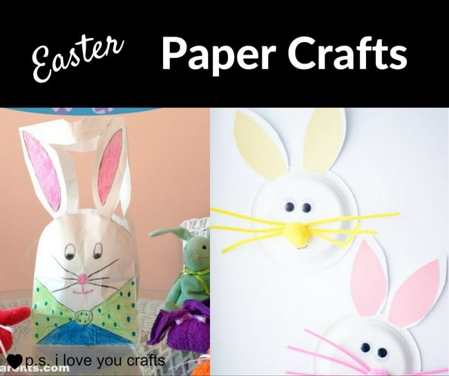 Easter Paper Crafts To Make In An Afternoon Ps I Love You Crafts