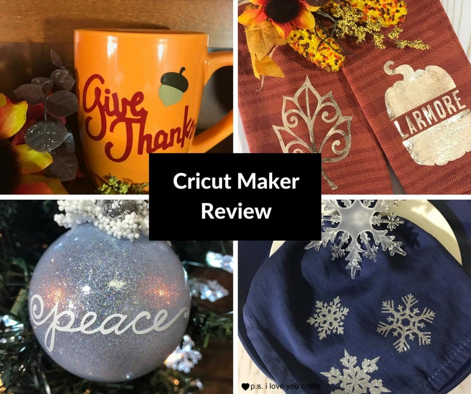 Cricut Maker Review PS I Love You Crafts