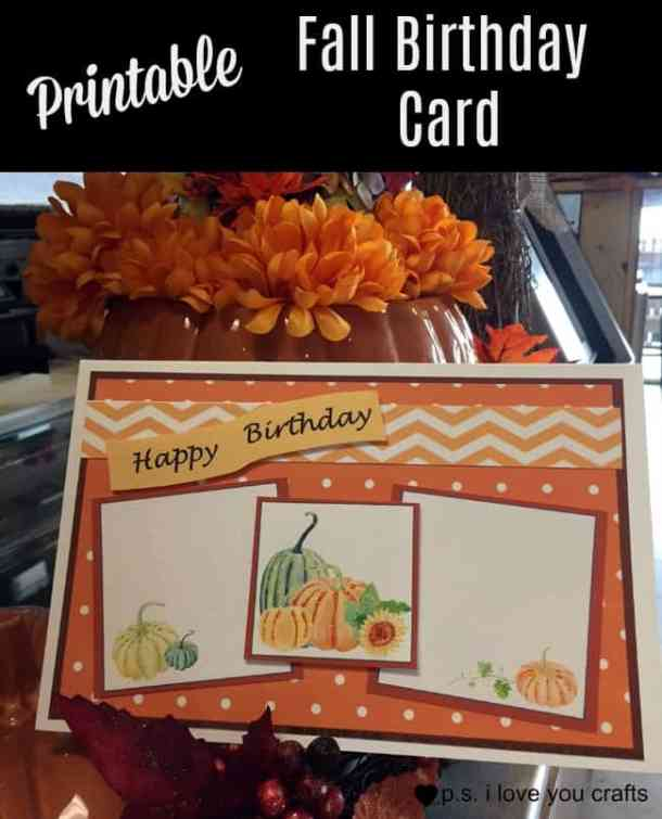 Printable Fall Birthday Card - Print, cut, and assemble this card with your own decorations to make it look handmade. You can also use it for Thanksgiving, Get Well, or Thinking of You.