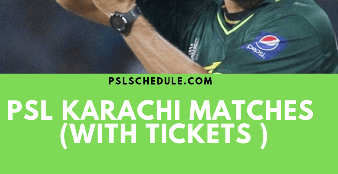 PSL 2019 Karachi Matches with tickets