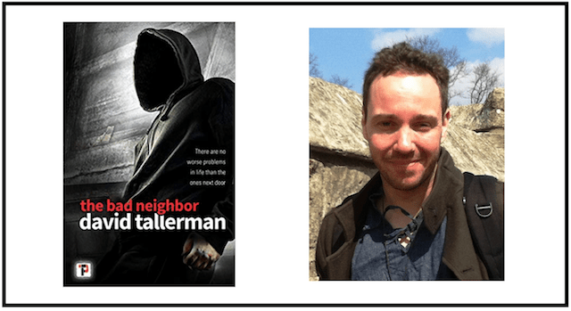 David Tallerman, Author of the Bad neighbor