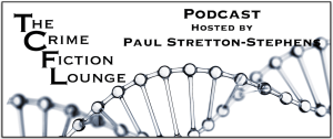 Paul Stretton-Stephens' Podcast The Crime Fiction Lounge