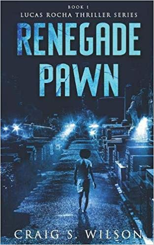 Renegade Pawn by Craig S Wilson