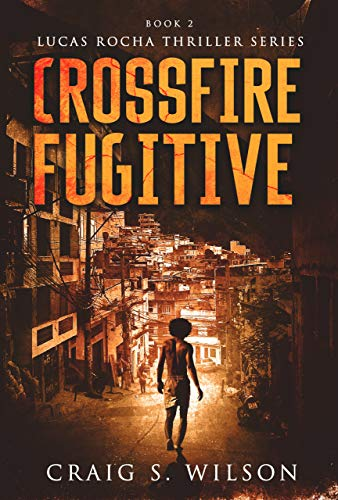 Crossfire Fugitive by Craig S Wilson