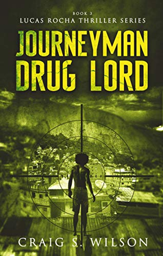 Journeyman Drug Lord by Craig S Wilson