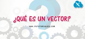 ¿Qué es un vector?