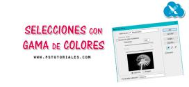 Selecciones con gama de colores en Photoshop