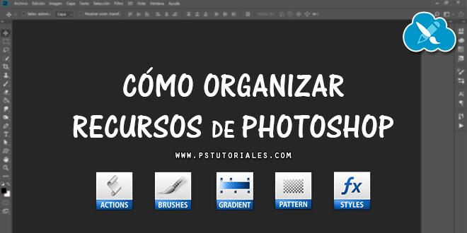 Cómo organizar recursos de Photoshop