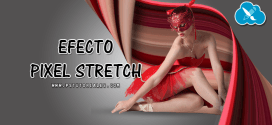 Efecto pixel stretch con Photoshop