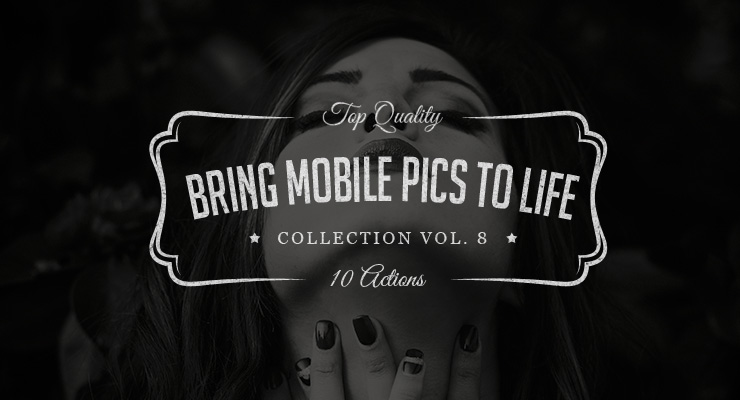 Bring Mobile Pics to Life – Photoshop Actions Set Vol.8