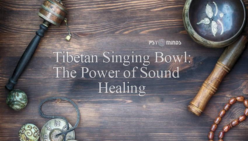 Tibetan Singing Bowl The Power of Sound Healing