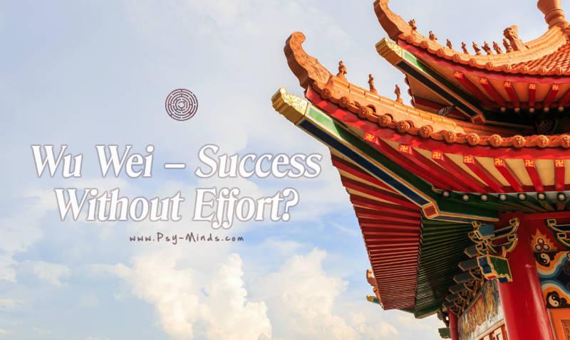 Wu Wei – Success without Effort?