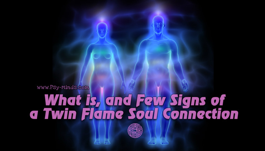 What is, and Few Signs of a Twin Flame Soul Connection ~ Psy Minds