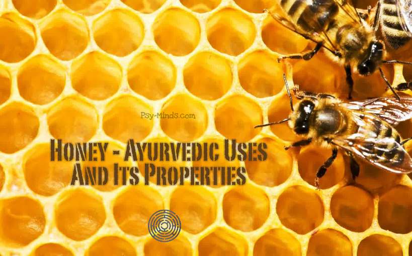 Honey - Ayurvedic Uses And Its Properties 11