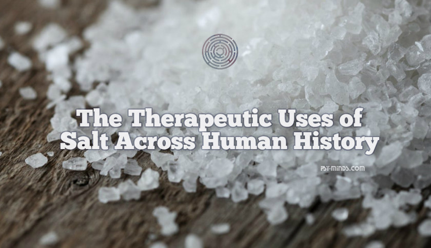 The Therapeutic Uses of Salt Across Human History