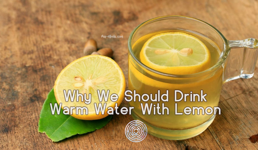 Why We Should Drink Warm Water With Lemon