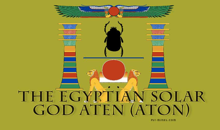 The Egyptian Solar God Aten (Aton)