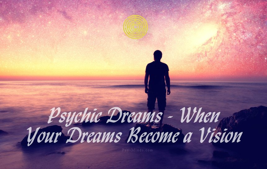 Psychic Dreams - When Your Dreams Become a Vision