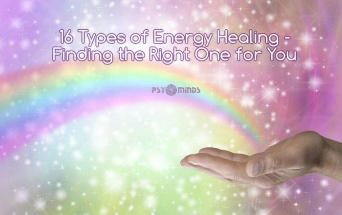 16 Types of Energy Healing - Finding the Right One for You