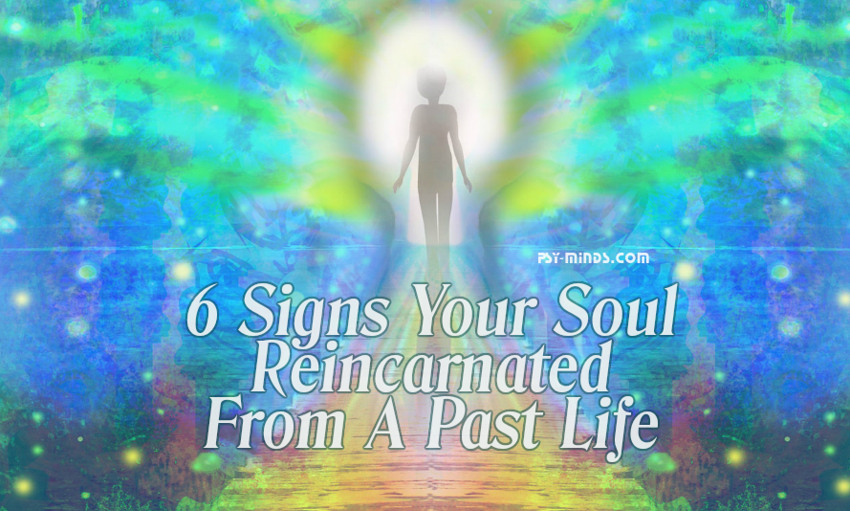 6 Signs Your Soul Reincarnated From A Past Life
