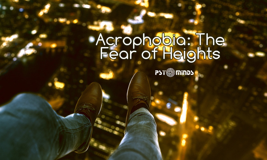 Acrophobia The Fear of Heights