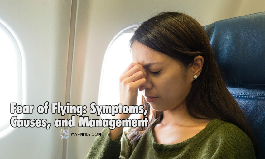 Fear of Flying Symptoms, Causes, and Management