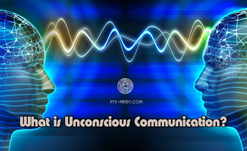 What is Unconscious Communication