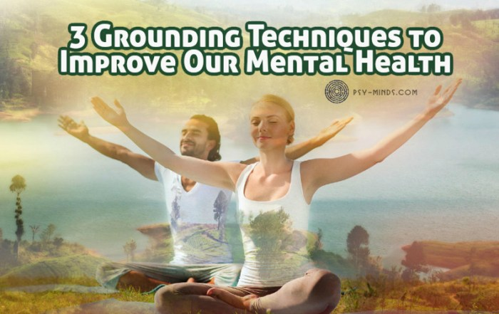 3 Grounding Techniques to Improve Our Mental Health