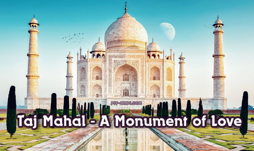 Taj Mahal - A Monument of Love