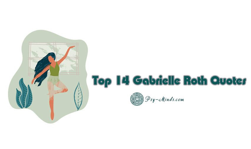 Top 14 Gabrielle Roth Quotes
